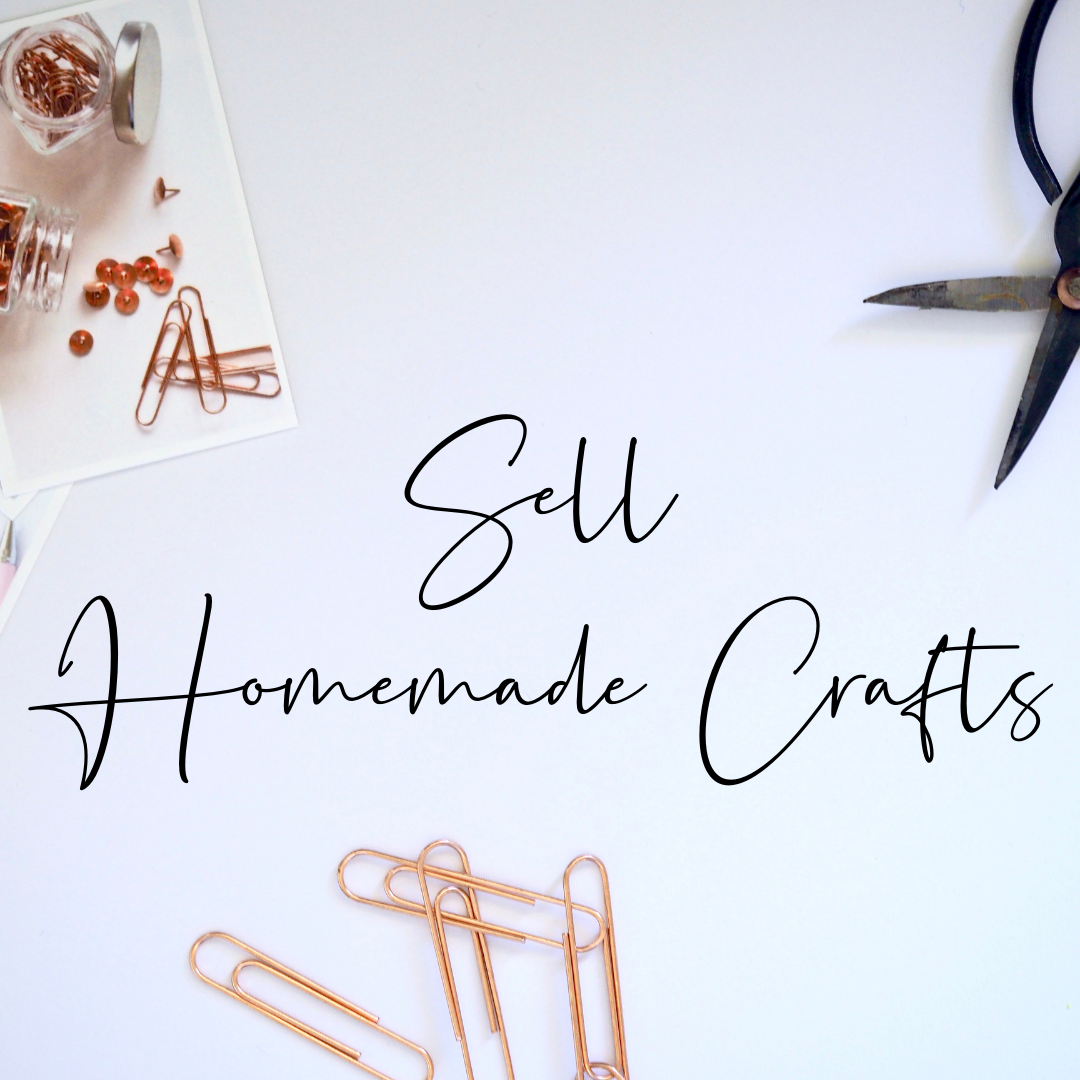 sell homemade crafts Ways to make money as a student
