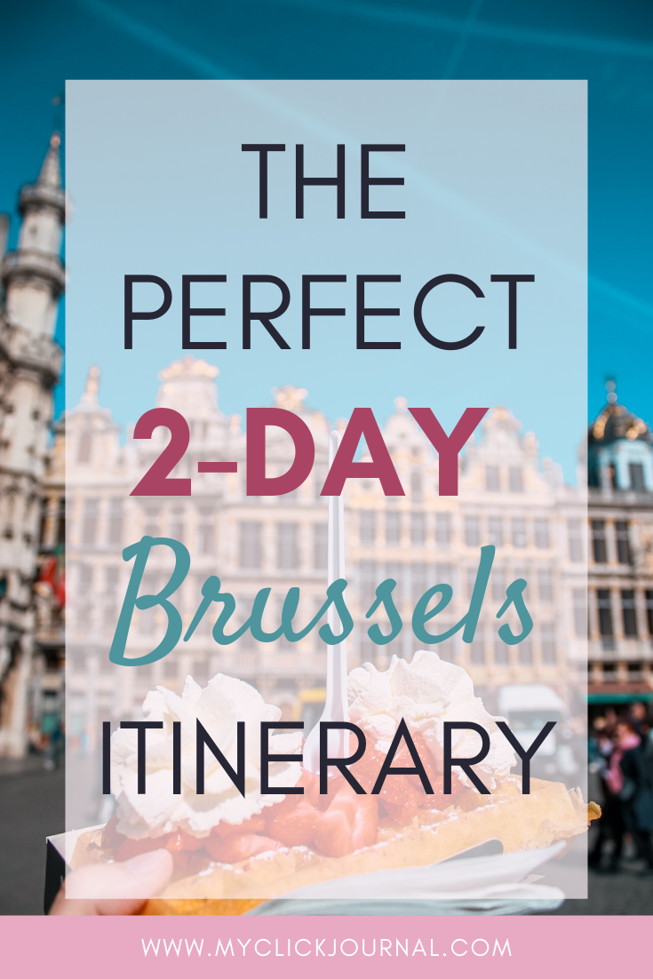 The perfect 2 day Brussels itinerary