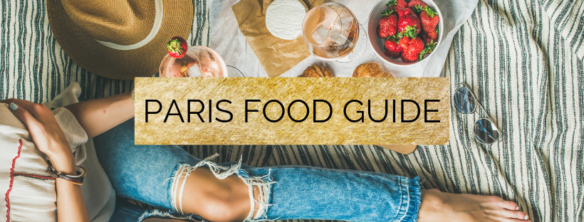 The best foods to try when visiting Paris!