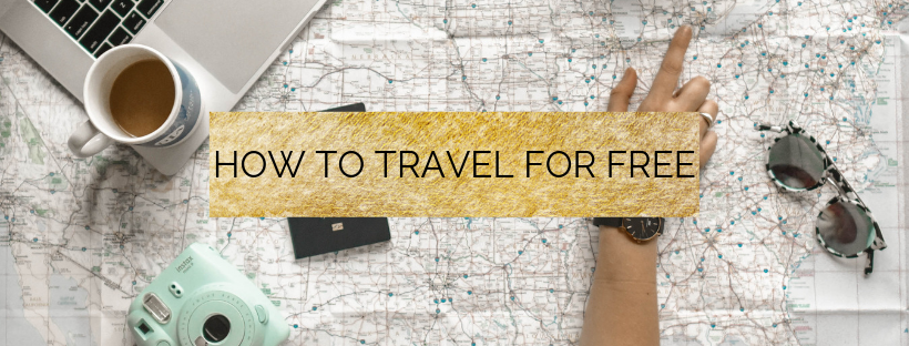 HOW TO TRAVEL FOR FREE!