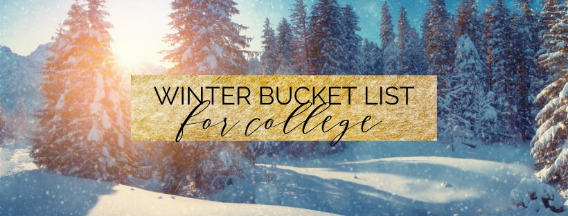 the ultimate winter bucket list for college students, perfect for winter break and holidays!