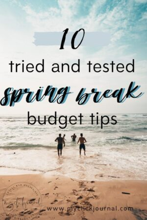 10 tried and tested spring break budget tips for college students