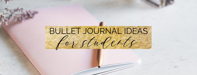 0 Bullet Journal Ideas for Students