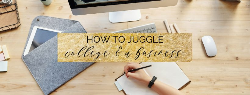 how to juggle college and a business
