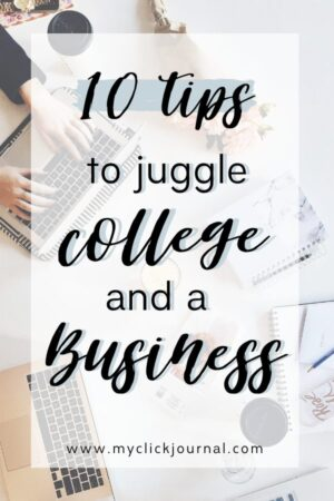 10 tips how to juggle college and a business by a 4.0 student entrepreneur