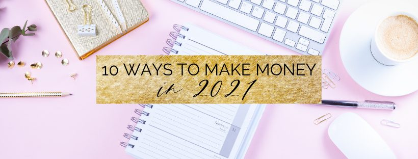 10 creative and unique ways to make money in 2021 as a student