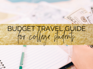 how to travel on a budget in college