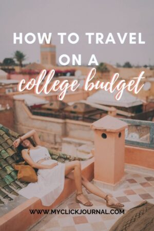 the best budget travel tips for students | myclickjournal
