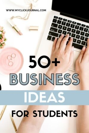 50+ business ideas for students